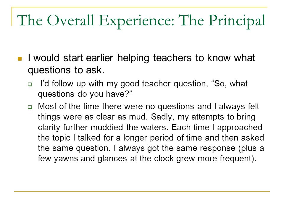 The Overall Experience: The Principal
