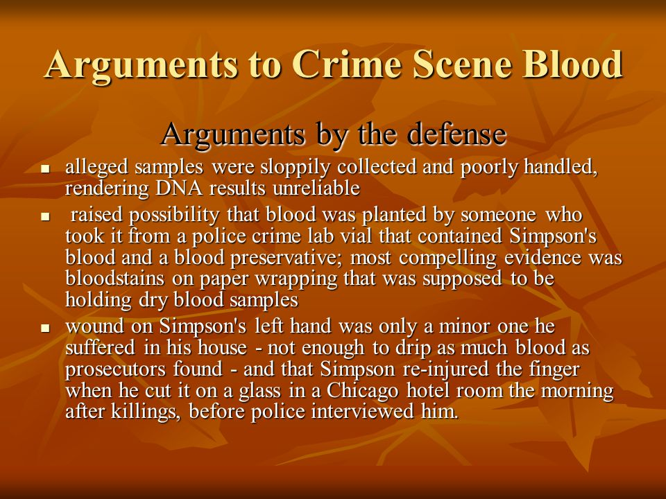 Arguments to Crime Scene Blood
