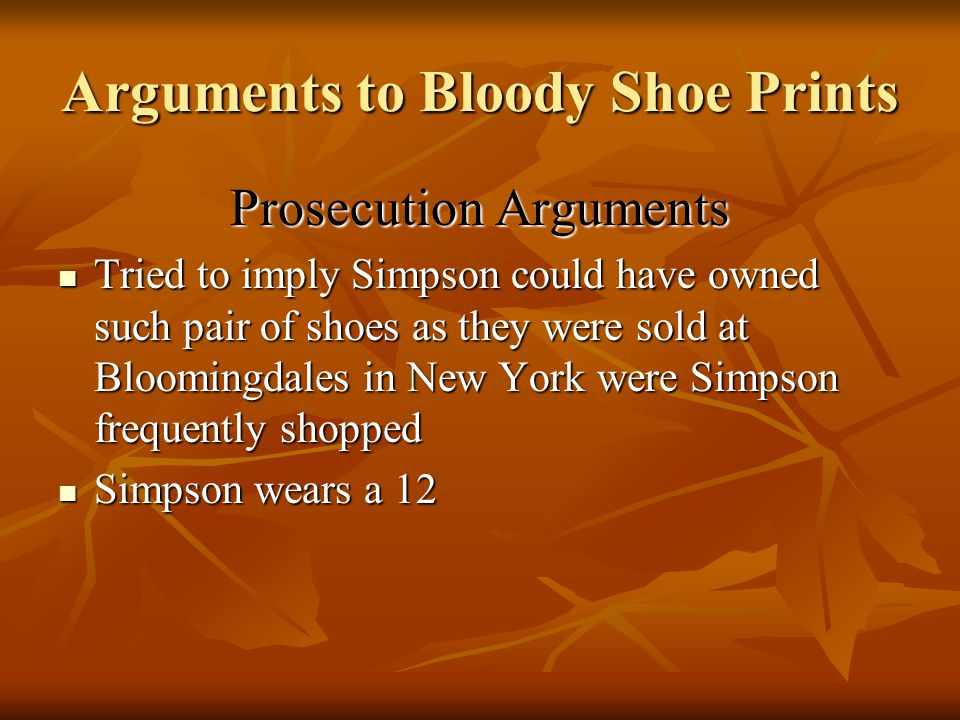 Arguments to Bloody Shoe Prints