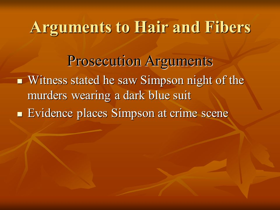 Arguments to Hair and Fibers