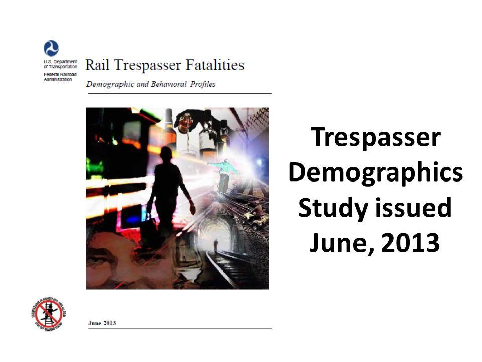 Trespasser Demographics Study issued June, 2013