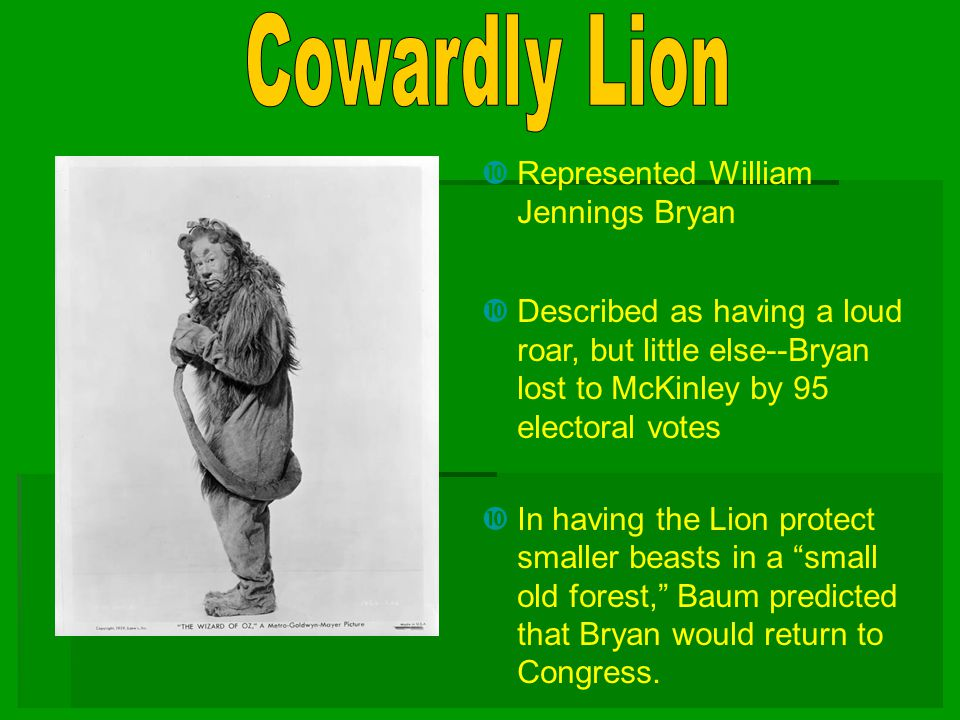 Cowardly Lion Represented William Jennings Bryan