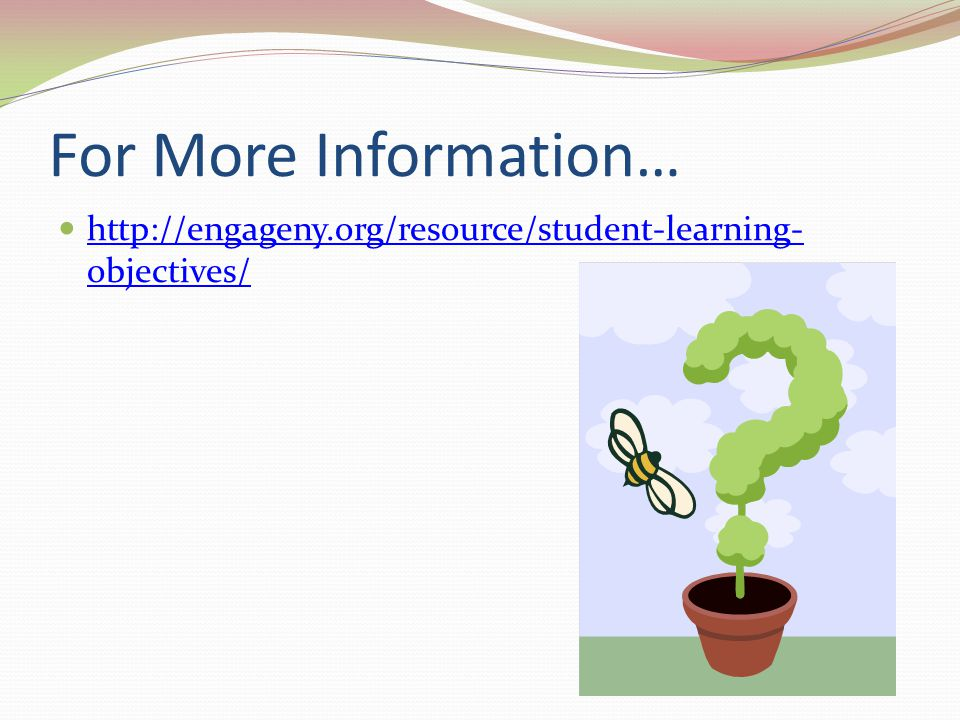 For More Information… http://engageny.org/resource/student-learning-objectives/