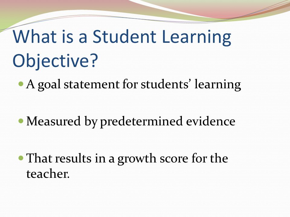 What is a Student Learning Objective