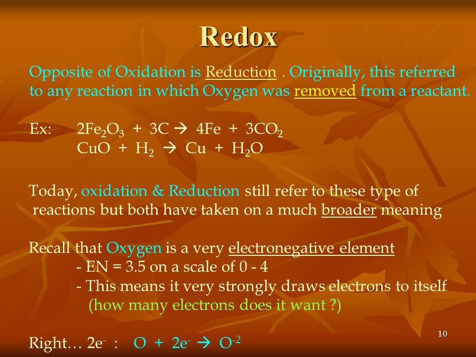 Redox Opposite of Oxidation is Reduction . Originally, this referred
