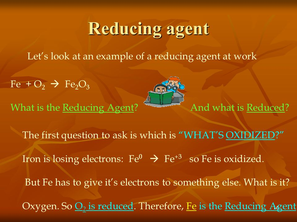 Reducing agent Let's look at an example of a reducing agent at work