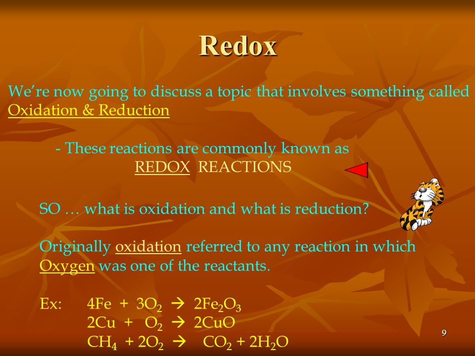 Redox We're now going to discuss a topic that involves something called. Oxidation & Reduction. - These reactions are commonly known as.