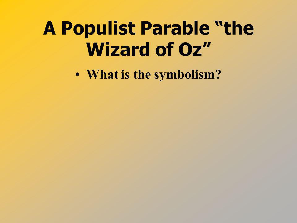 A Populist Parable the Wizard of Oz