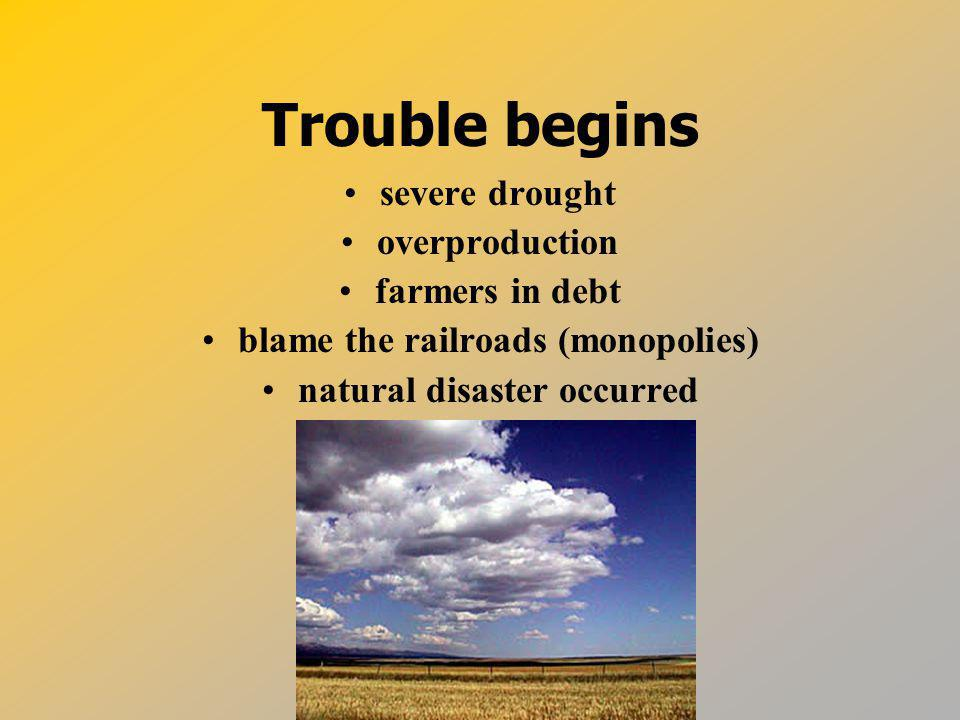 blame the railroads (monopolies) natural disaster occurred