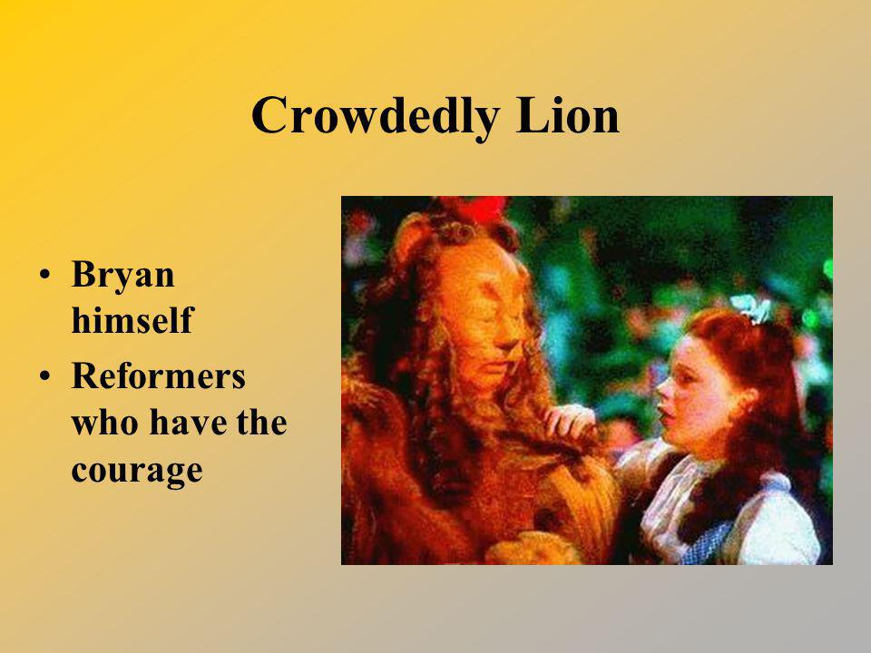 Crowdedly Lion Bryan himself Reformers who have the courage