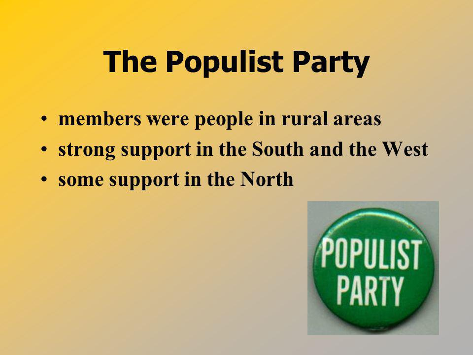 The Populist Party members were people in rural areas