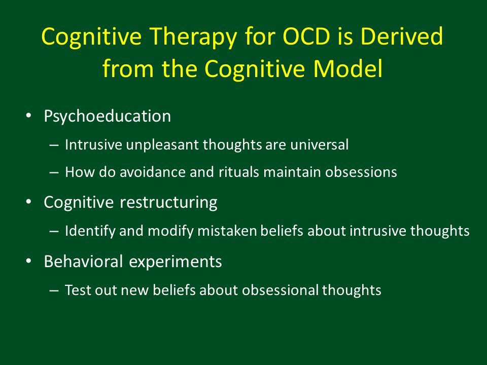 Cognitive Therapy for OCD is Derived from the Cognitive Model