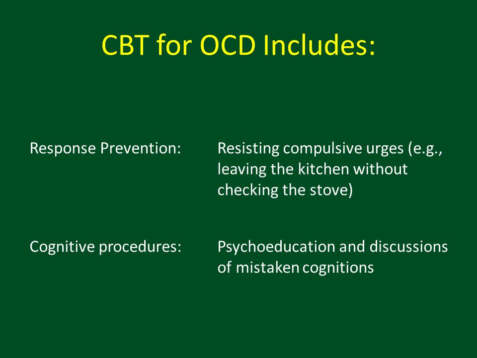 CBT for OCD Includes: