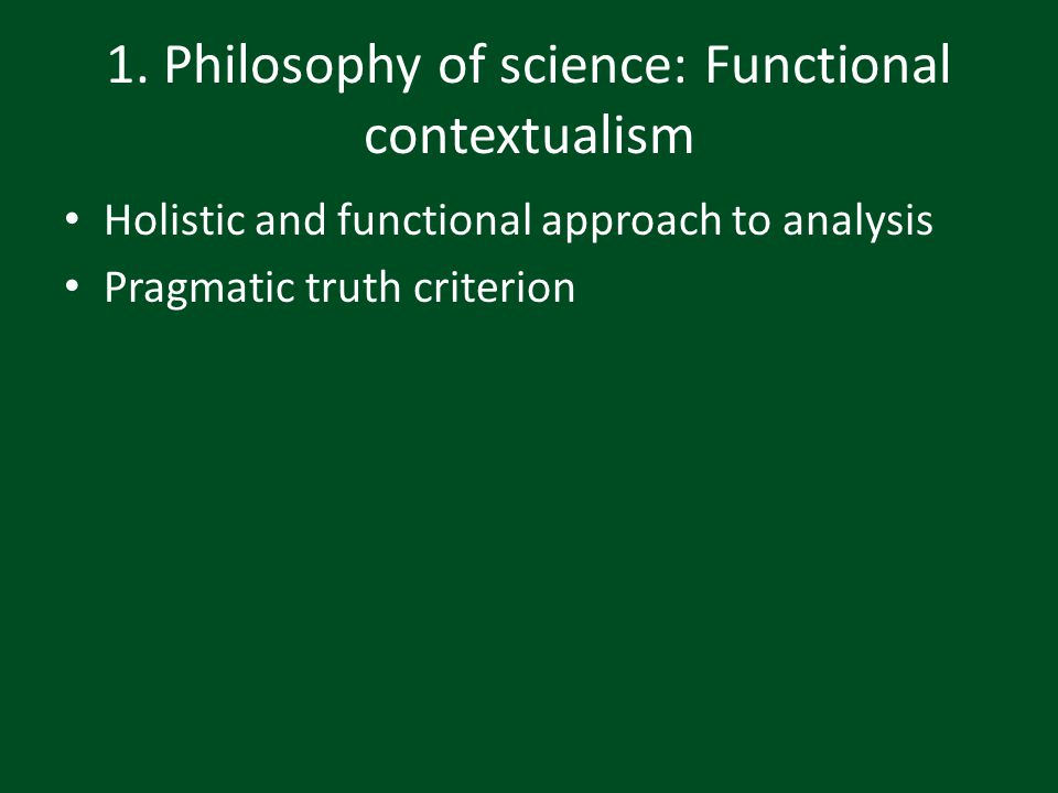 1. Philosophy of science: Functional contextualism