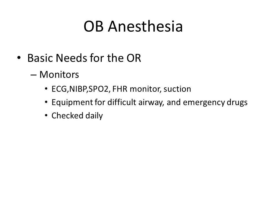 OB Anesthesia Basic Needs for the OR Monitors