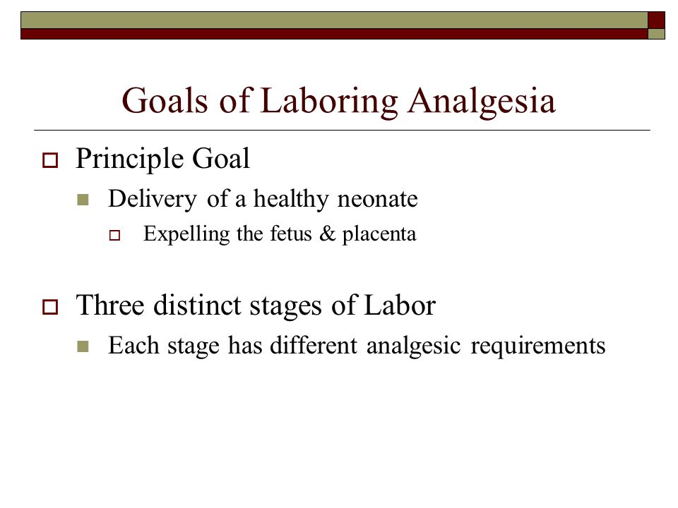 Goals of Laboring Analgesia