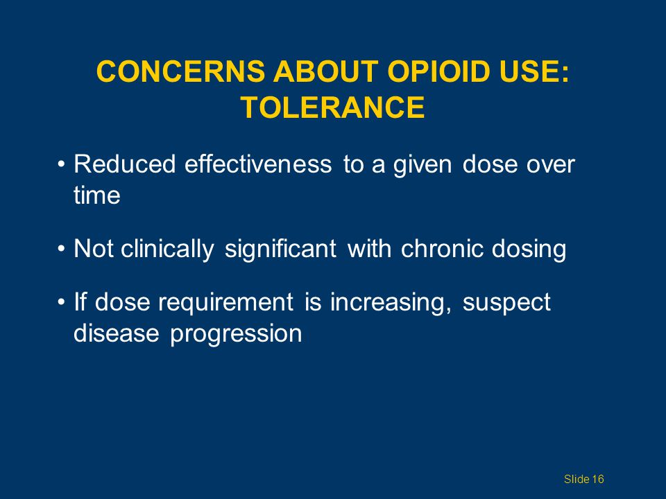Concerns ABOUT opioid use: TOLERANCE
