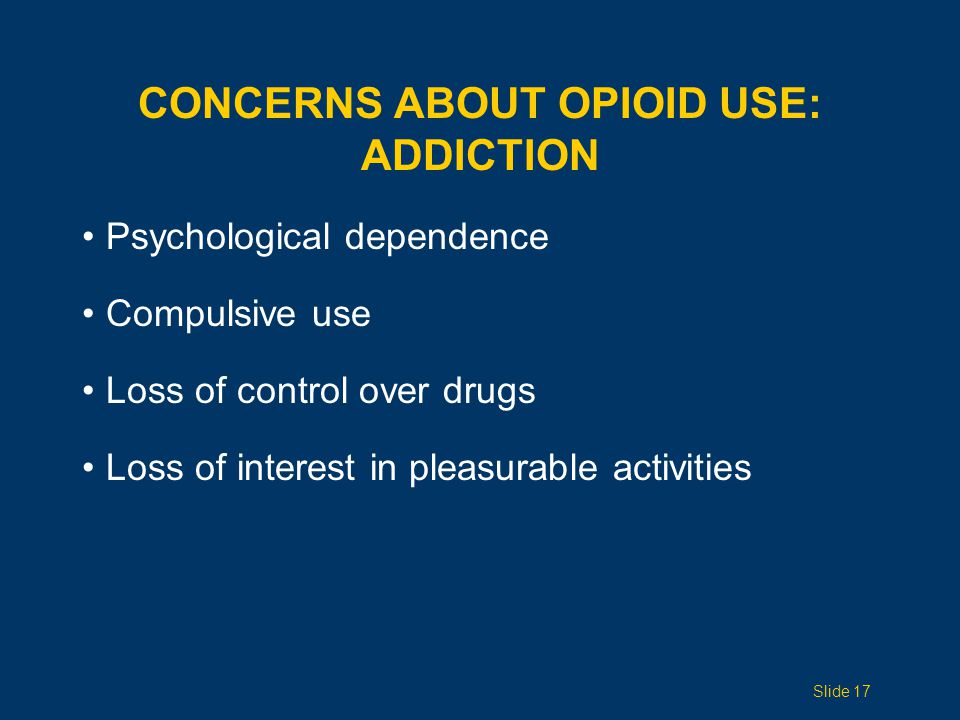 Concerns ABOUT opioid use: Addiction