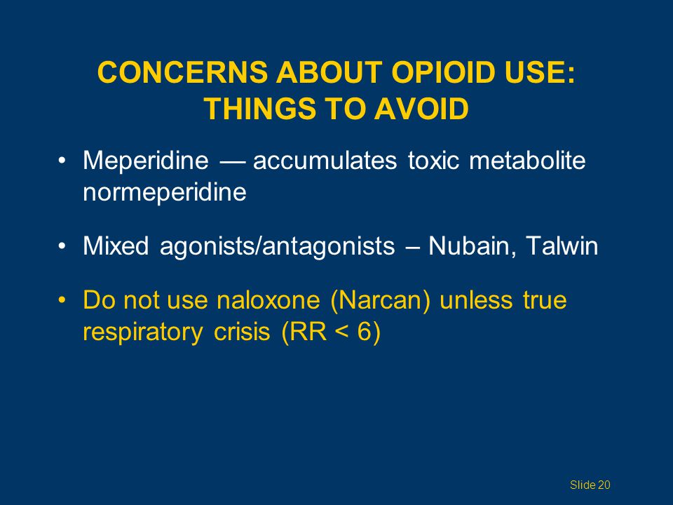 Concerns ABOUT OPIOID USE: Things to avoid