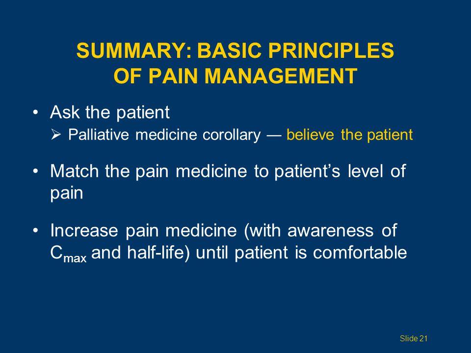 SUMMARY: BASIC PRINCIPLES OF PAIN MANAGEMENT