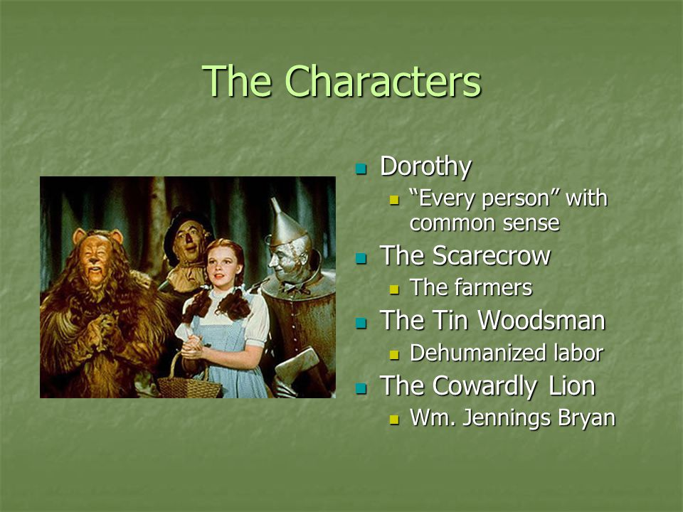 The Characters Dorothy The Scarecrow The Tin Woodsman