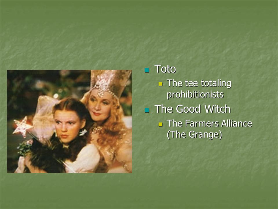 Toto The Good Witch The tee totaling prohibitionists