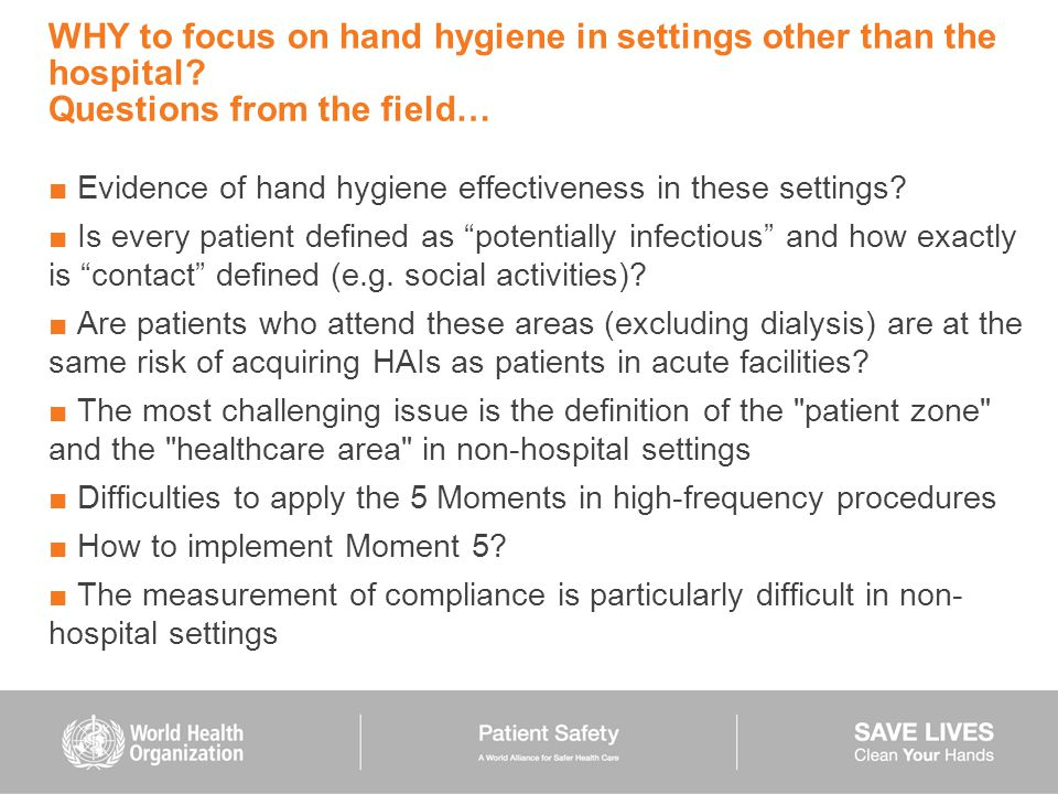 WHY to focus on hand hygiene in settings other than the hospital