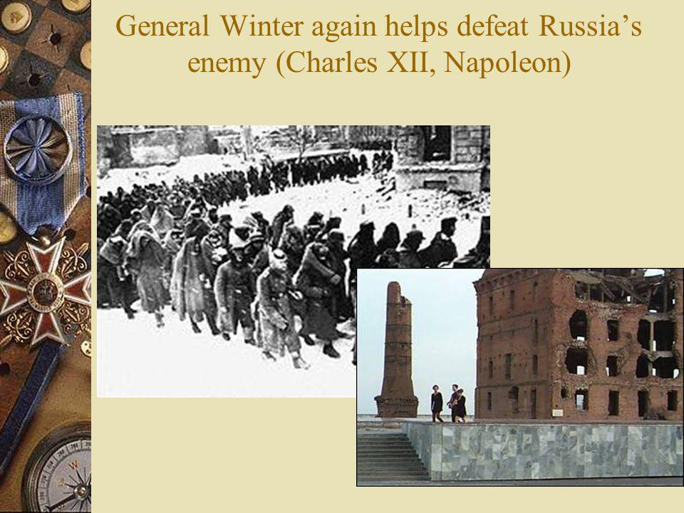 General Winter again helps defeat Russia's enemy (Charles XII, Napoleon)