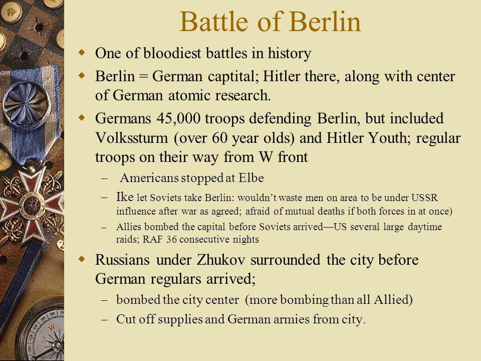 Battle of Berlin One of bloodiest battles in history