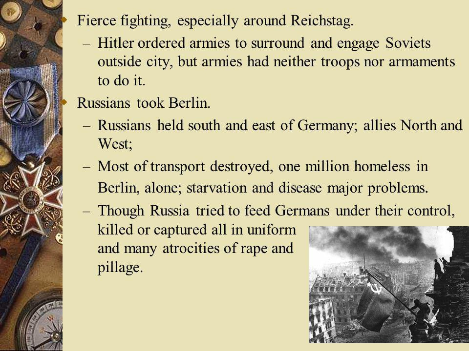 Fierce fighting, especially around Reichstag.