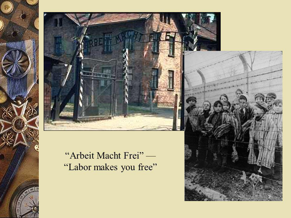 Arbeit Macht Frei — Labor makes you free