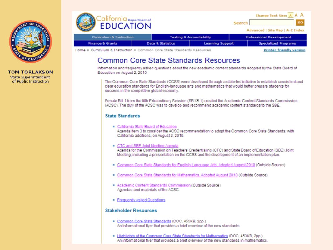 Many helpful resources related to the Common Core are available on the CDE Common Core State Standards Resources Web page.