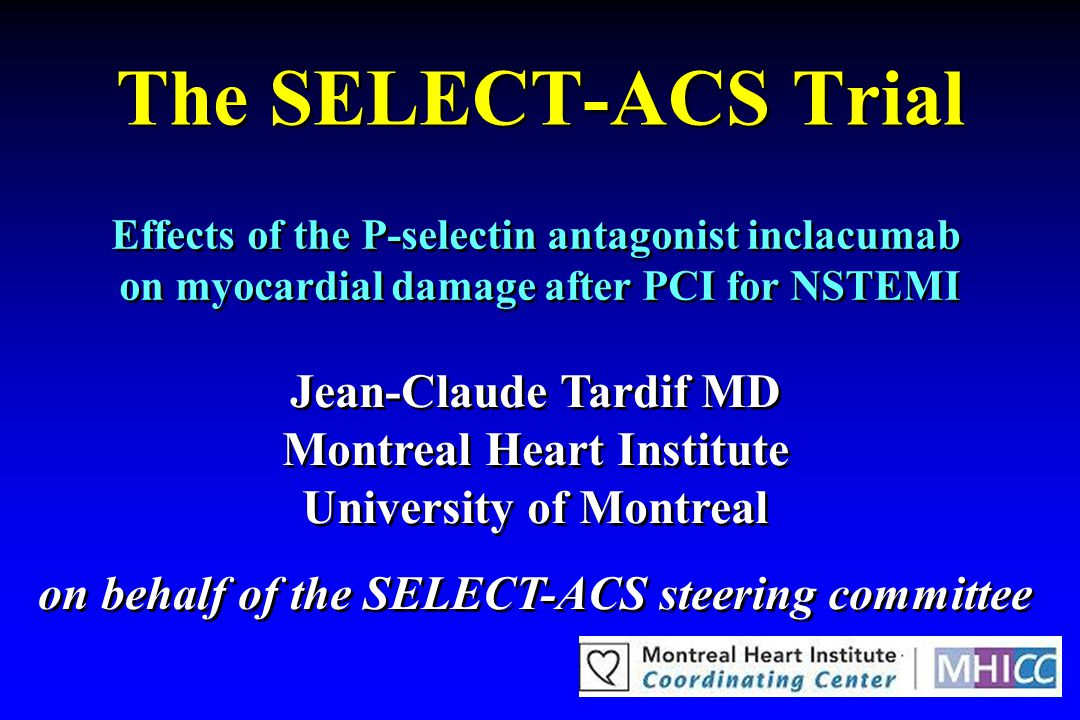 The SELECT-ACS Trial Jean-Claude Tardif MD Montreal Heart Institute