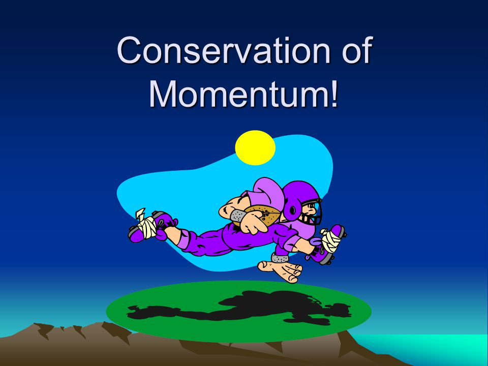 Conservation of Momentum!