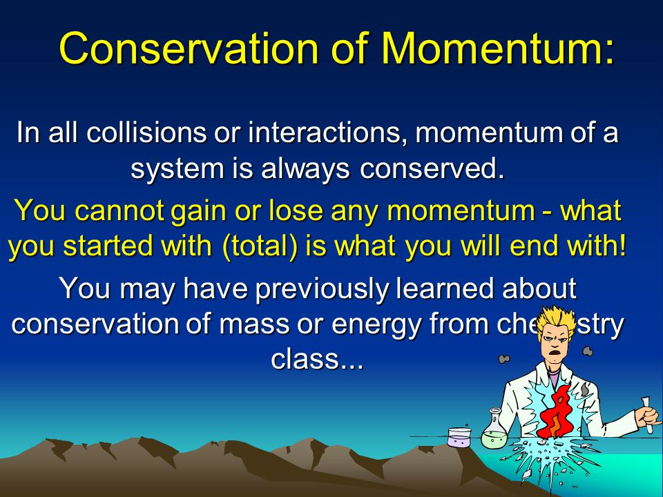 Conservation of Momentum: