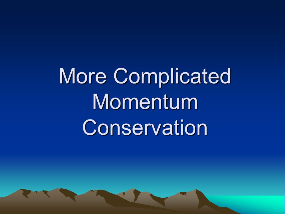 More Complicated Momentum Conservation