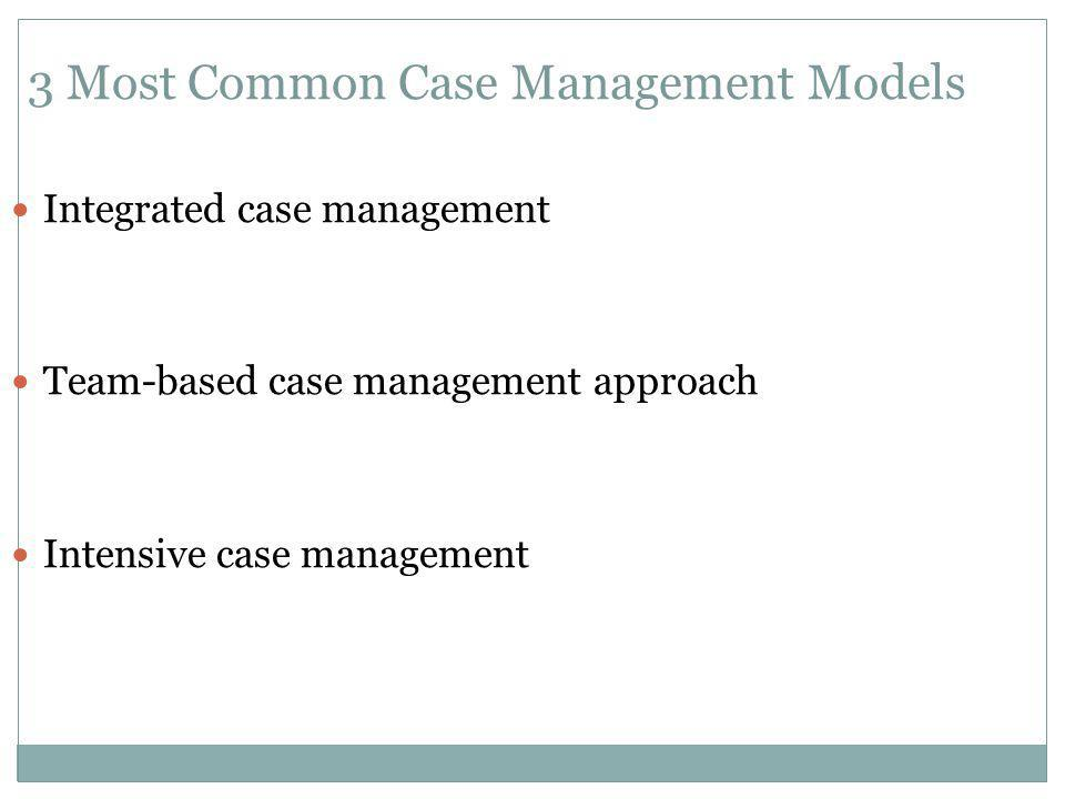 3 Most Common Case Management Models