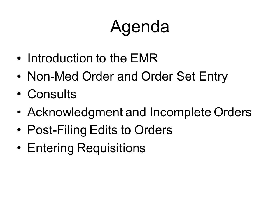 Agenda Introduction to the EMR Non-Med Order and Order Set Entry