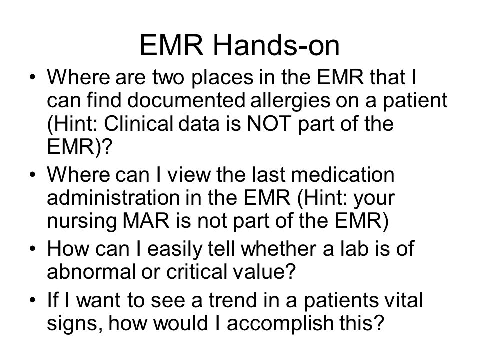 EMR Hands-on Where are two places in the EMR that I can find documented allergies on a patient (Hint: Clinical data is NOT part of the EMR)