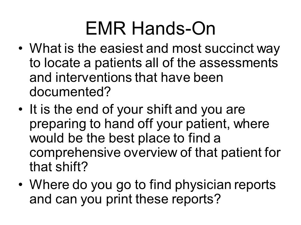 EMR Hands-On What is the easiest and most succinct way to locate a patients all of the assessments and interventions that have been documented