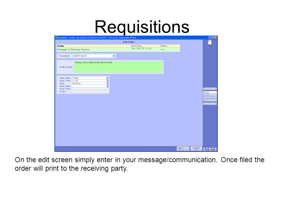 Requisitions On the edit screen simply enter in your message/communication.