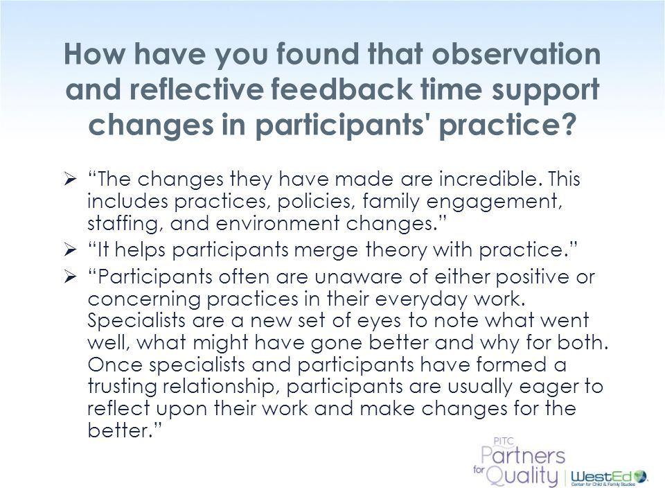 How have you found that observation and reflective feedback time support changes in participants practice