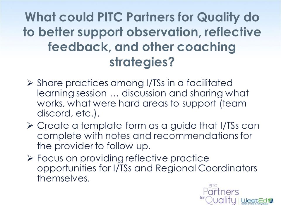 What could PITC Partners for Quality do to better support observation, reflective feedback, and other coaching strategies