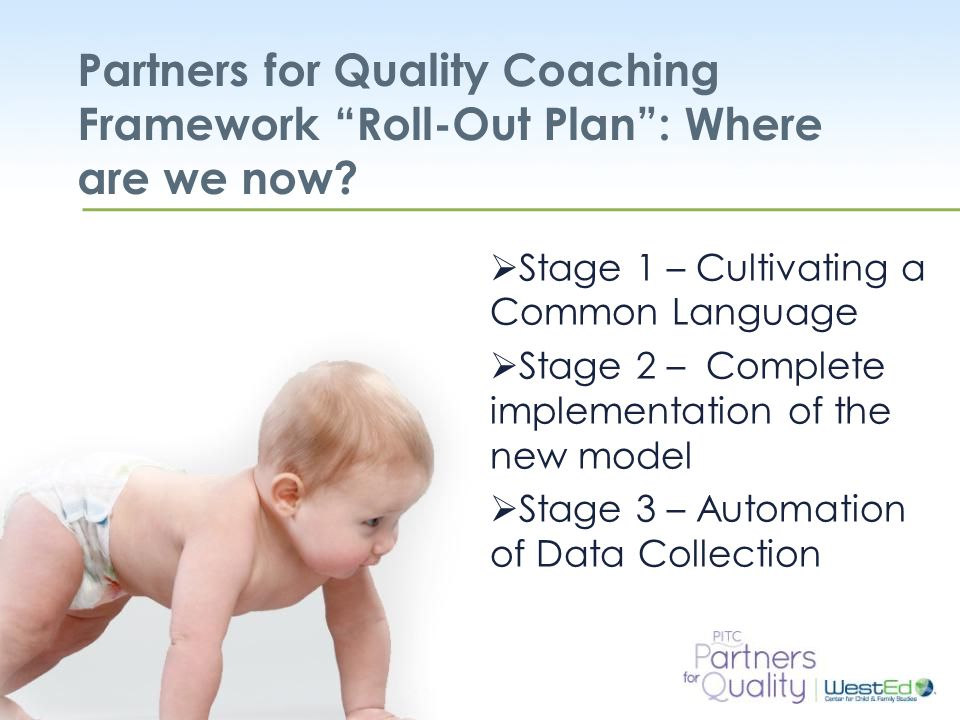 Partners for Quality Coaching Framework Roll-Out Plan : Where are we now
