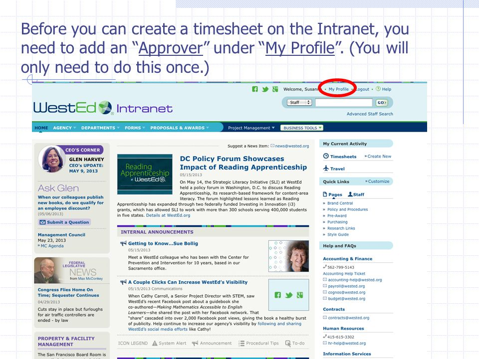 Before you can create a timesheet on the Intranet, you need to add an Approver under My Profile .