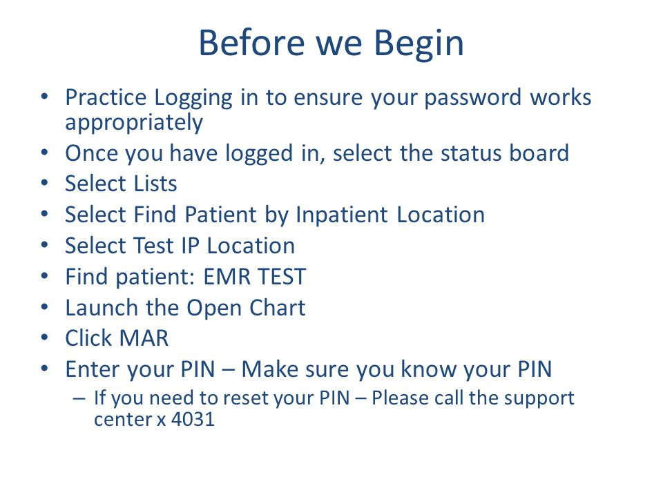 Before we Begin Practice Logging in to ensure your password works appropriately. Once you have logged in, select the status board.