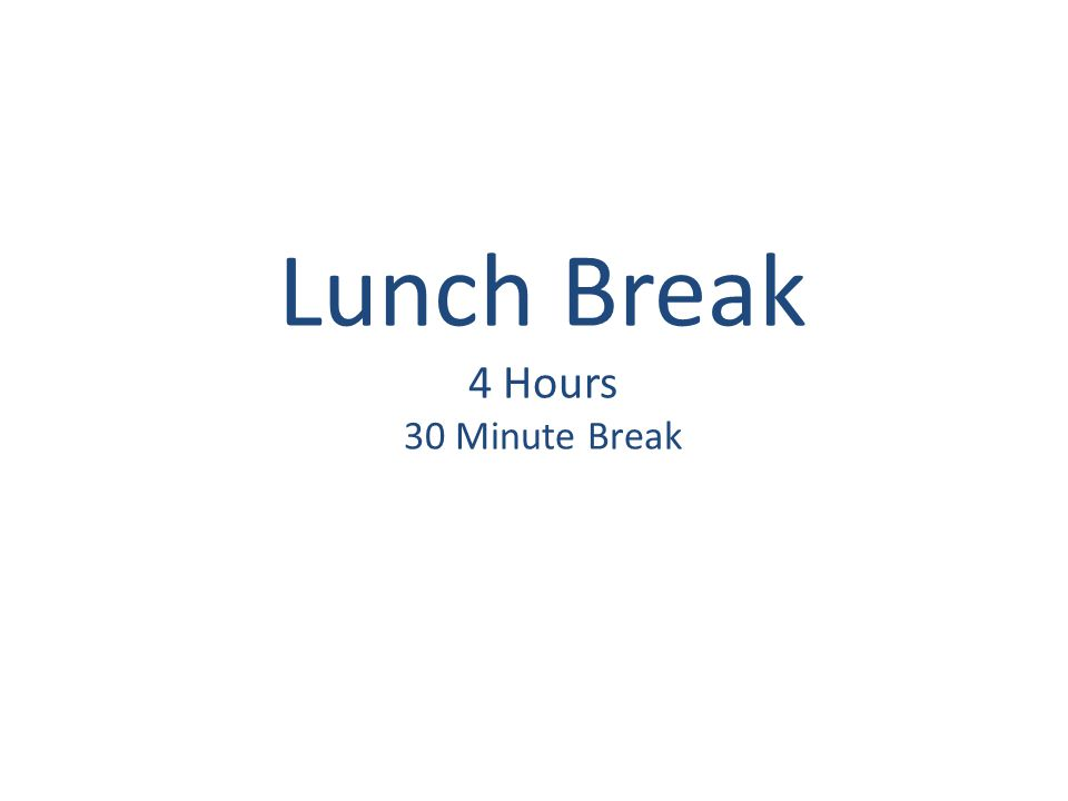 Lunch Break 4 Hours 30 Minute Break