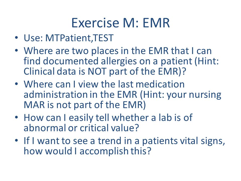 Exercise M: EMR Use: MTPatient,TEST