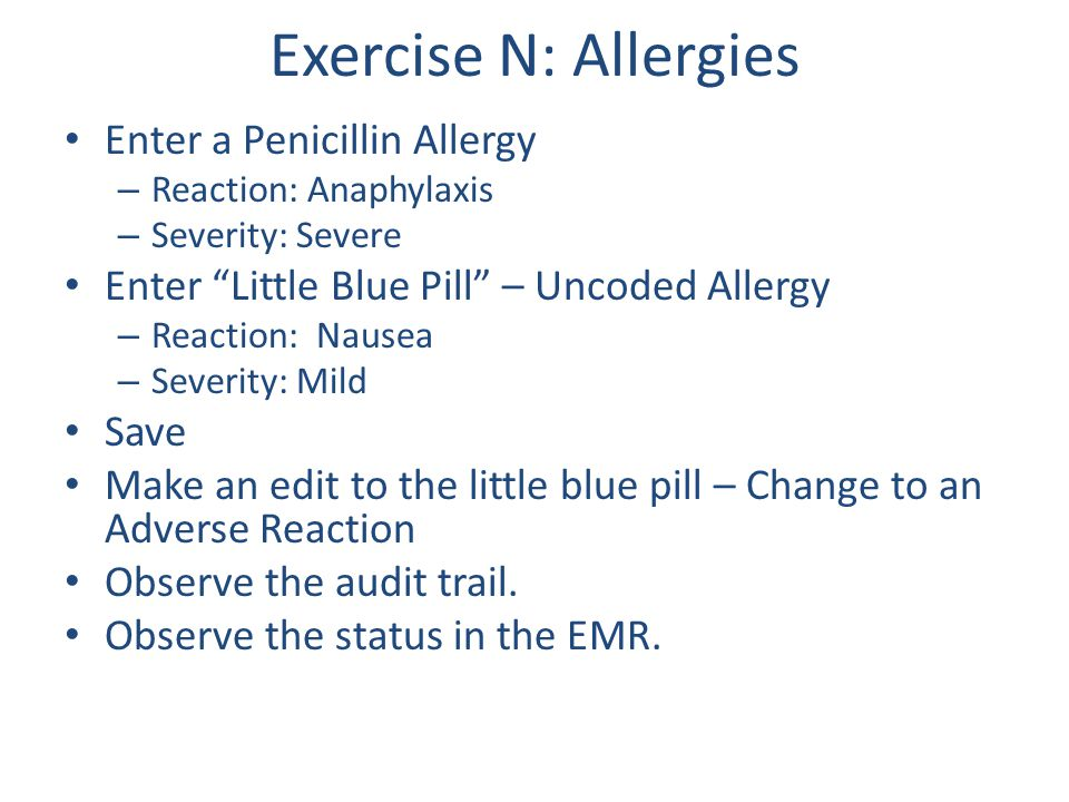 Exercise N: Allergies Enter a Penicillin Allergy