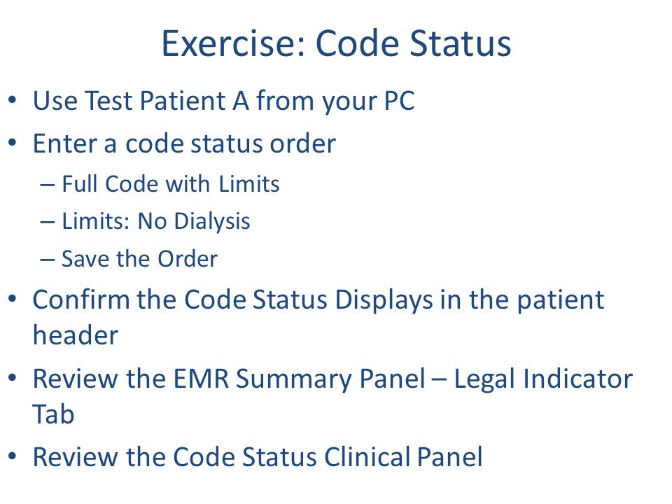 Exercise: Code Status Use Test Patient A from your PC